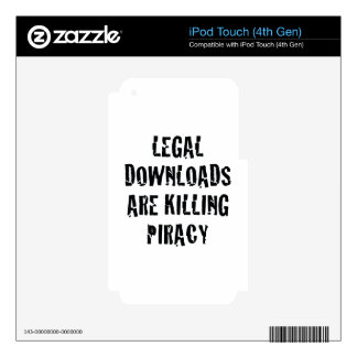 Legal Downloads Are Killing Piracy iPod Touch 4G Skin