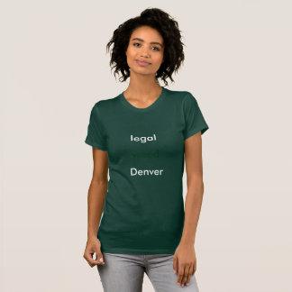 Legal (Weed) Denver T-Shirt