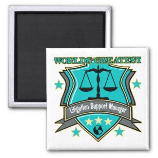 Legal World's Greatest Litigation Support Manager Fridge Magnet