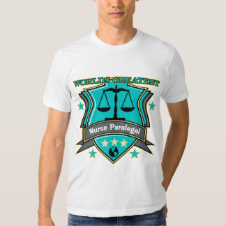 Legal World's Greatest Nurse Paralegal Tee Shirts