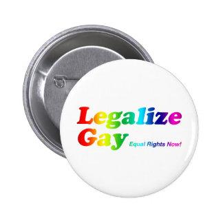 Legalice al gay pin redondo de 2 pulgadas