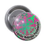 Legalice el botón medicinal de Psychedelics Pins