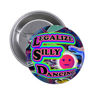 Legalice el botón tonto del baile pin redondo de 2 pulgadas