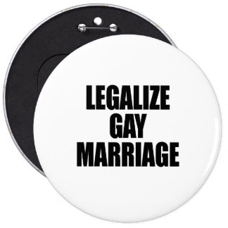 LEGALICE EL MATRIMONIO HOMOSEXUAL PIN REDONDO DE 6 PULGADAS