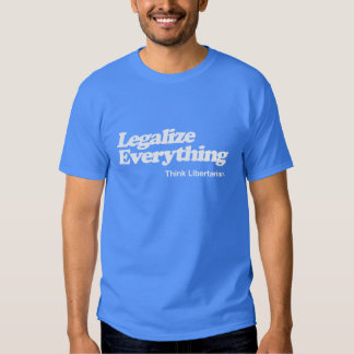 Legalice todo camiseta libertaria playeras