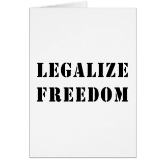 Legalize Freedom Greeting Card