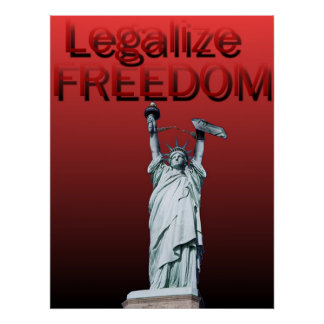 Legalize Freedom Posters