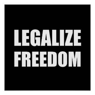 Legalize Freedom Poster