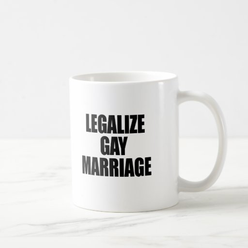 LEGALIZE GAY MARRIAGE MUGS