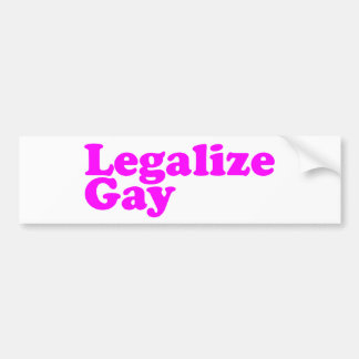 Legalize Gay pink Bumper Sticker