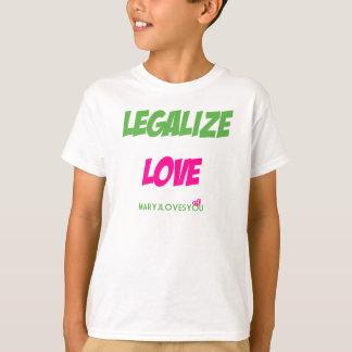 Legalize Love (Kids Shirt) MaryJLovesYou T-Shirt