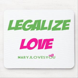 Legalize Love Mousepad (MaryJLovesYou)