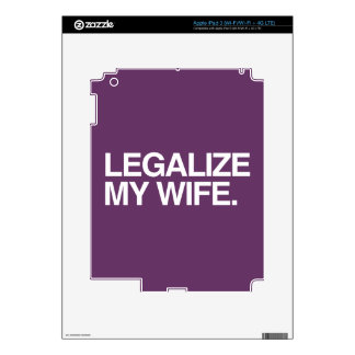 LEGALIZE MY WIFE -.png Decals For iPad 3