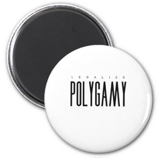 Legalize Polygamy 2 Inch Round Magnet
