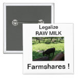Legalize RAW MILK Farmshares ! Buttons