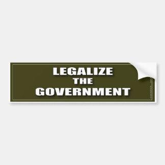 LEGALIZE the GOVERNMENT Bumper Sticker
