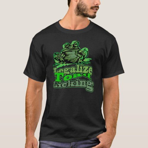 Legalize Toad Licking Dark Apparel T_Shirt