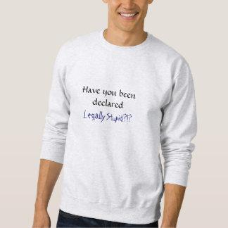 Legally Stupid Sweatshirt