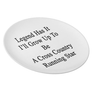 Legend Has It I'll Grow Up To Be A Cross Country R Melamine Plate