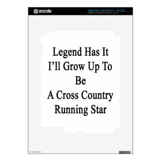 Legend Has It I'll Grow Up To Be A Cross Country R Skins For iPad 3
