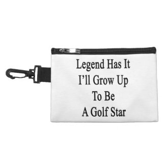 Legend Has It I'll Grow Up To Be A Golf Star Accessory Bag