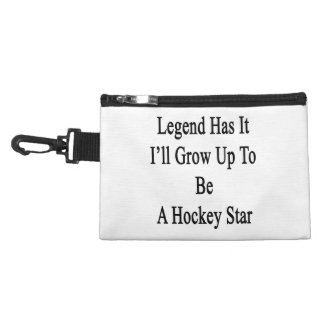 Legend Has It I'll Grow Up To Be A Hockey Star Accessory Bag