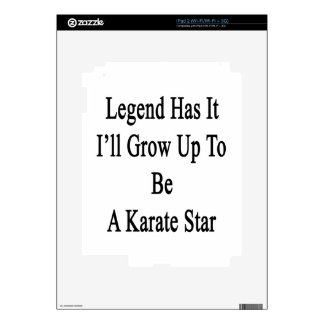 Legend Has It I'll Grow Up To Be A Karate Star iPad 2 Skins
