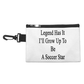Legend Has It I'll Grow Up To Be A Soccer Star Accessory Bag