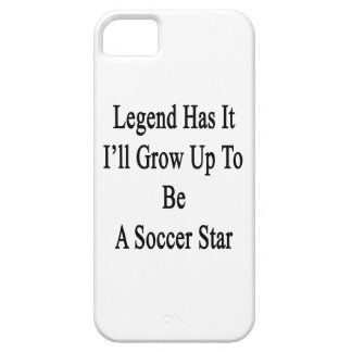 Legend Has It I'll Grow Up To Be A Soccer Star iPhone SE/5/5s Case