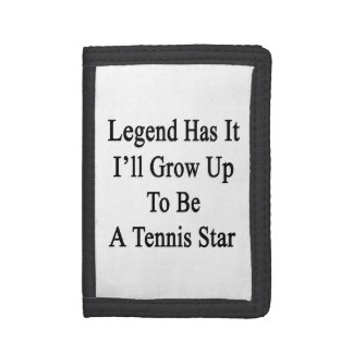 Legend Has It I'll Grow Up To Be A Tennis Star Tri-fold Wallet