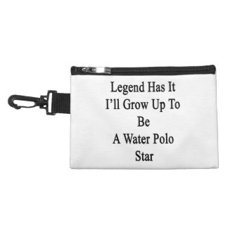 Legend Has It I'll Grow Up To Be A Water Polo Star Accessory Bag
