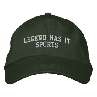 Legend Has It Sports Embroidered Baseball Cap