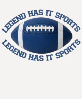 Legend Has It Sports T Shirt