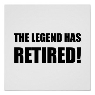 Legend Has Retired Poster