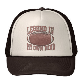 Legend in My Own Mind Football Gear Trucker Hat
