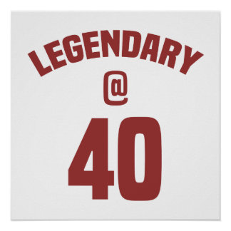 Legendary 40th Birthday Poster