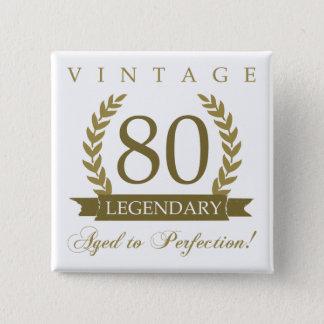 Legendary 80th Birthday Pinback Button