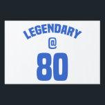 "Legendary 80th Birthday Sign<br><div class=""desc"">A unique funny birthday gift idea for men who are living legends.</div>"