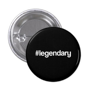 Legendary Hashtag Pinback Button