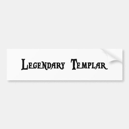 Legendary Templar Bumper Sticker Car Bumper Sticker