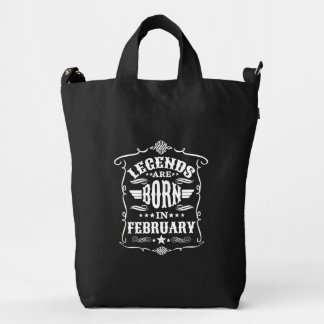 Legends are Born in February (White Text) Duck Bag
