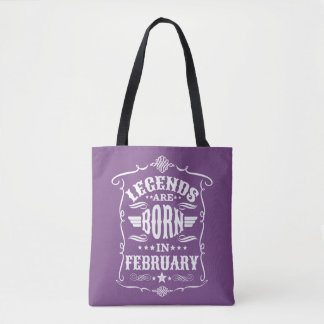 Legends are Born in February (White Text) Tote Bag