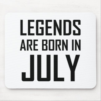 Legends Are Born In July Mouse Pad