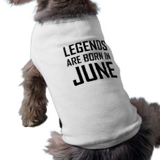 Legends Are Born In June Shirt