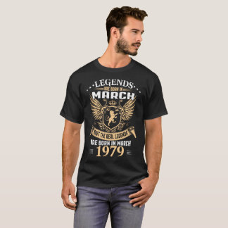 Legends Are Born In March 1979 T-Shirt