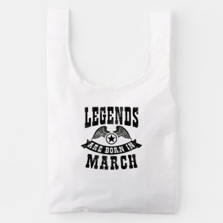 Legends Are Born In March Reusable Bag