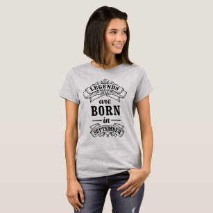 b3945f0aa Legends Are Born in September Birthday Gift T-Shirt