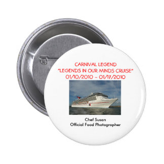 """Legends In Our Own Minds"" Cruise 1/10/10-1/17/10 Pinback Button"