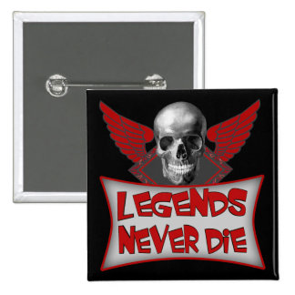 Legends Never Die Biker T shirts Gifts 2 Inch Square Button