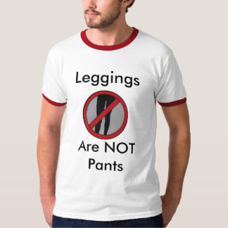 Leggings Are NOT Pants T-Shirt